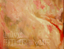 Leah Kardos – Feather Hammer