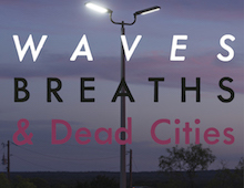 Olof Corneer – Waves, Breaths and Dead Cities