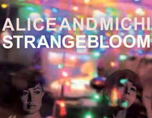 Alice & Michi – Strange Bloom