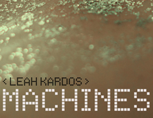 Leah Kardos – Machines